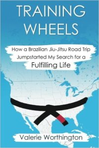 Image: Training Wheels: How a Brazilian Jiu-Jitsu Road Trip Jumpstarted My Search for a Fulfilling Life